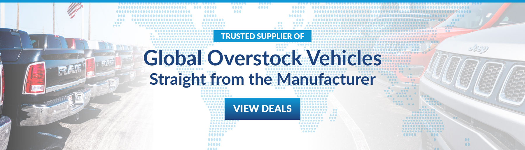 Global Overstock Vehicles straight from the Manufacturer